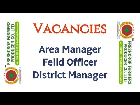 Fresh Crop Farmers 354 Vacancies 2018 || How to apply Field Officer, Area Manager & District Manager