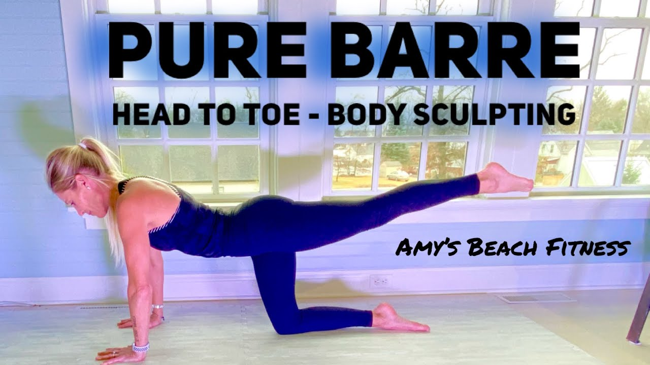 Pure Barre from Head to Toe - Body Sculpting Workout
