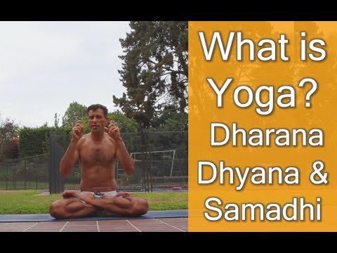What is yoga and dhayana?