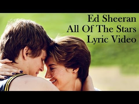 Ed Sheeran - All Of The Stars (The Fault...