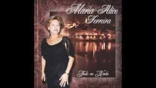 MARIA ALICE FERREIRA - Mais Dia Menos Dia