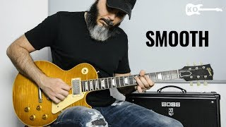 Santana - Smooth - Electric Guitar Cover by Kfir Ochaion - BOSS Katana