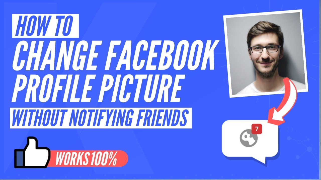 How to change fb profile picture without notifying ...