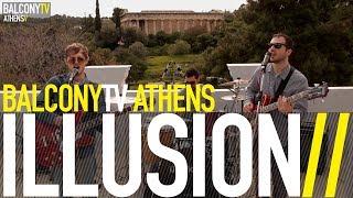 ILLUSION - SOMETHING NEW (BalconyTV)