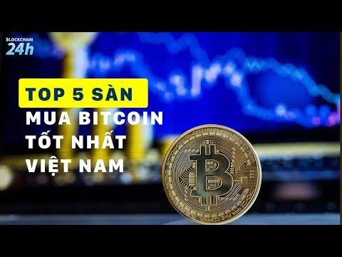 Top 5 Sàn Mua Bitcoin Tốt Nhất Việt Nam | Blockchain 24h