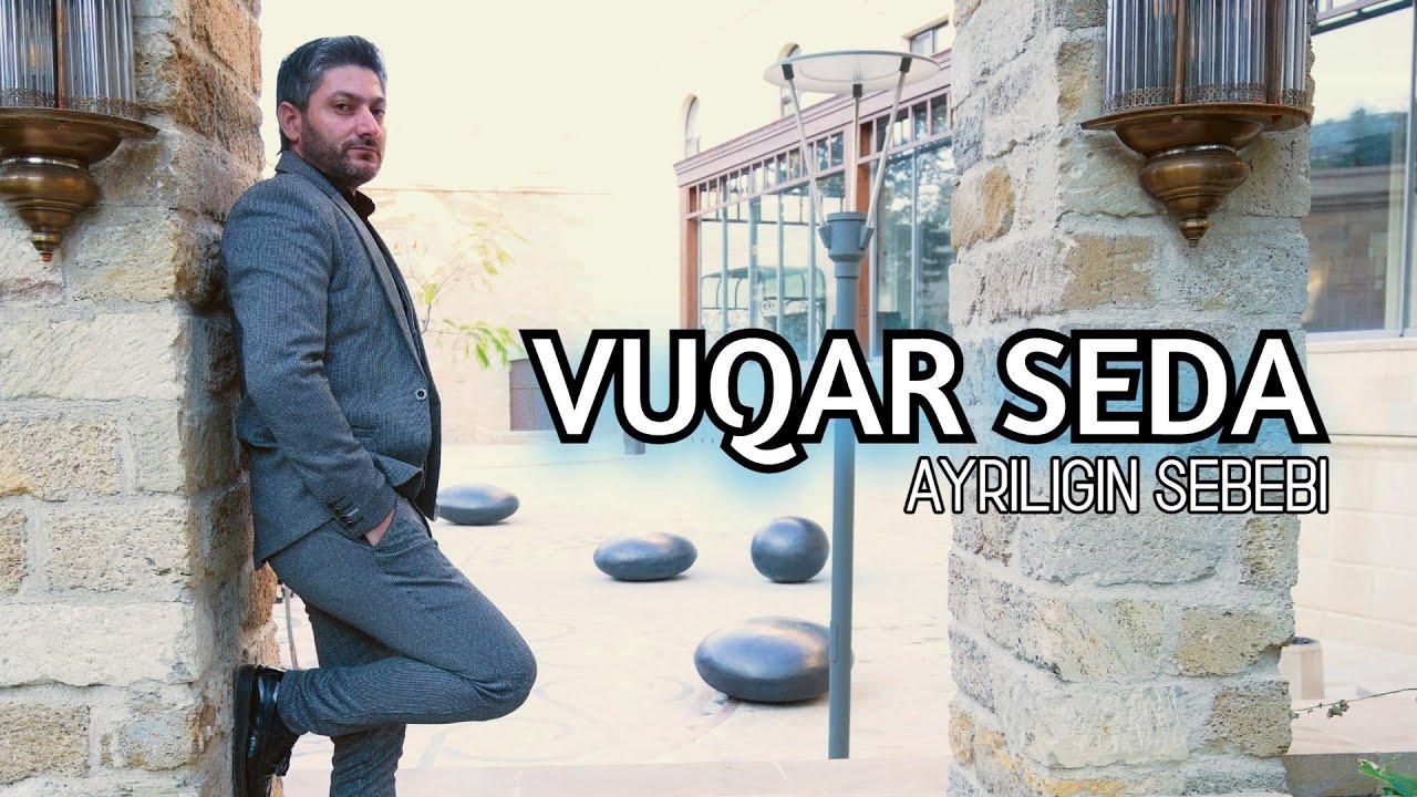 Vuqar Seda - Ayrılığın Səbəbi