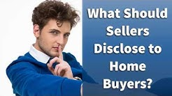 What Should Sellers Disclose to Home Buyers?