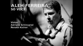 ALEH FERREIRA - SÓ VOCÊ, Op.11