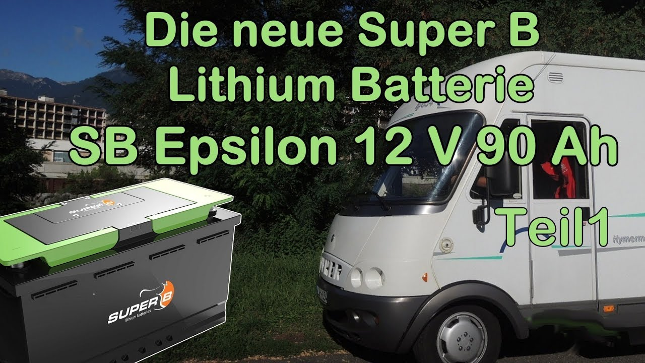 lithium batterie f r das wohnmobil die neue super b 12v. Black Bedroom Furniture Sets. Home Design Ideas