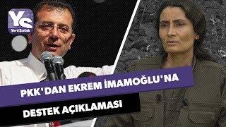 PKK'dan Ekrem İmamoğlu'na destek açıklaması