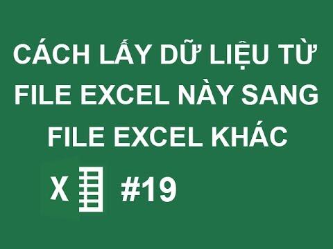 Cách lấy dữ liệu từ file excel này sang file excel khác