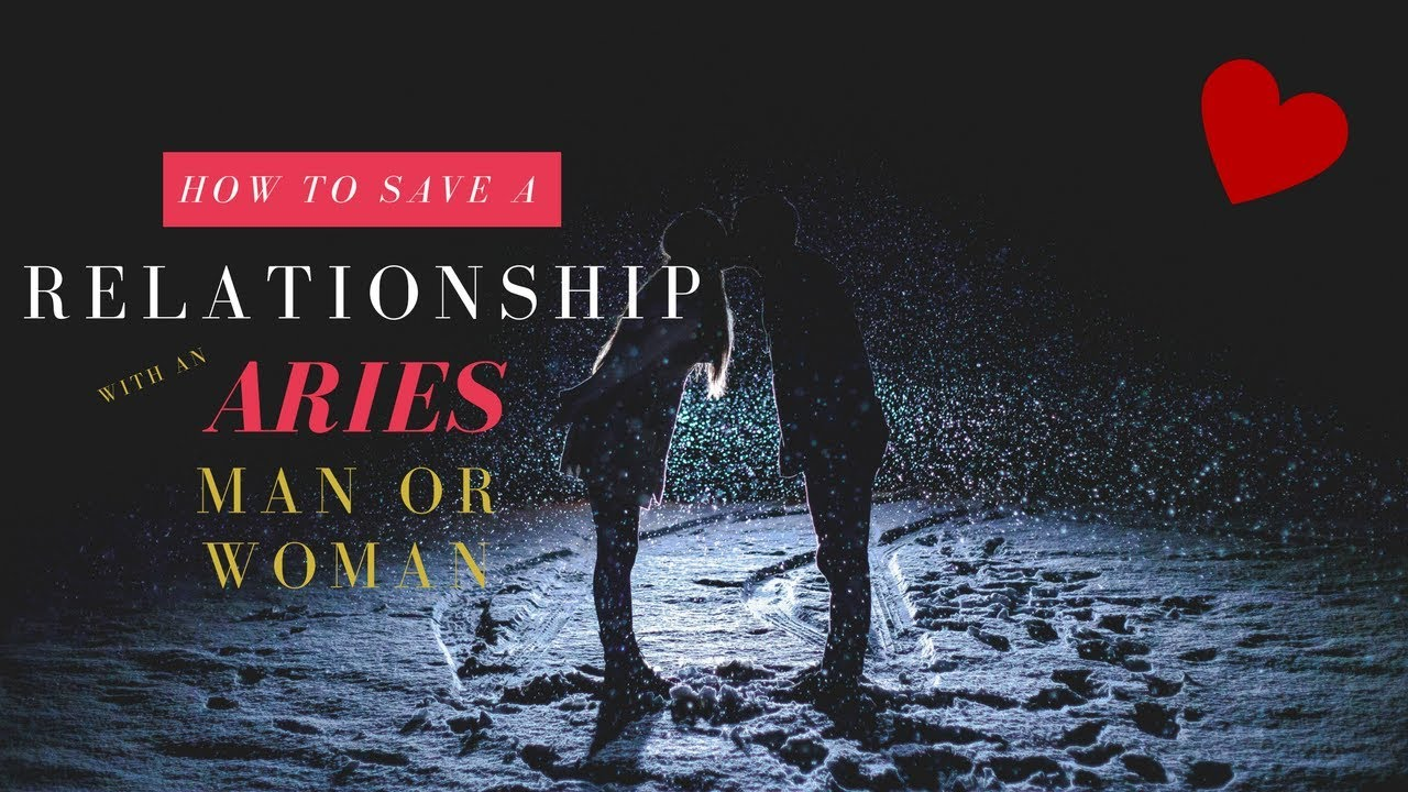 How to Save a Relationship With an Aries Man or Woman