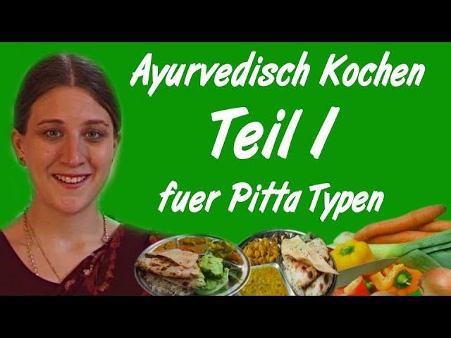 Ayurveda Kochkurs für Pitta-Typen Teil 1 Einleitung
