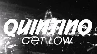 Quintino - Get Low (Original Mix) [Free Download]