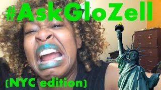 Ask GloZell in New York City! #AskGloZell