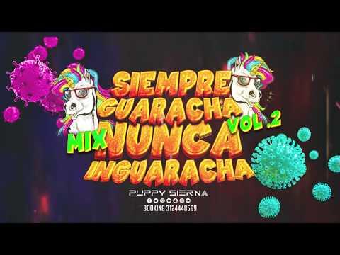 PUPPY SIERNA - SIEMPRE GUARACHA NUNCA INGUARACHA VOL 2 MIX