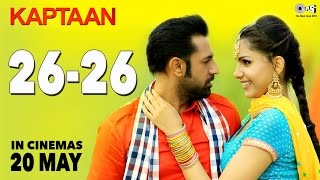 26 26 Punjabi (Video Song) | Kaptaan (2016)