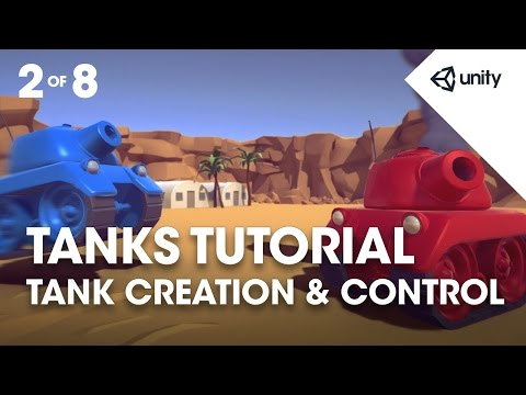 TANKS! Unity Tutorial - Phase 2 of 8 - Tank Creation & Control