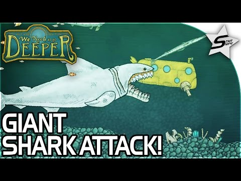 WE NEED TO GO DEEPER - GIANT SHARK ATTACK! - The Depths... - We Need To Go Deeper Gameplay Part 1