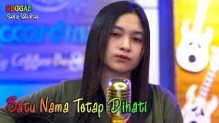 Download Satu Nama Tetap Dihati (Reggae Ukelele) ~ Sela Silvina