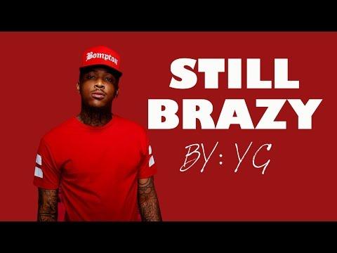 Still Brazy by YG (Lyrics)