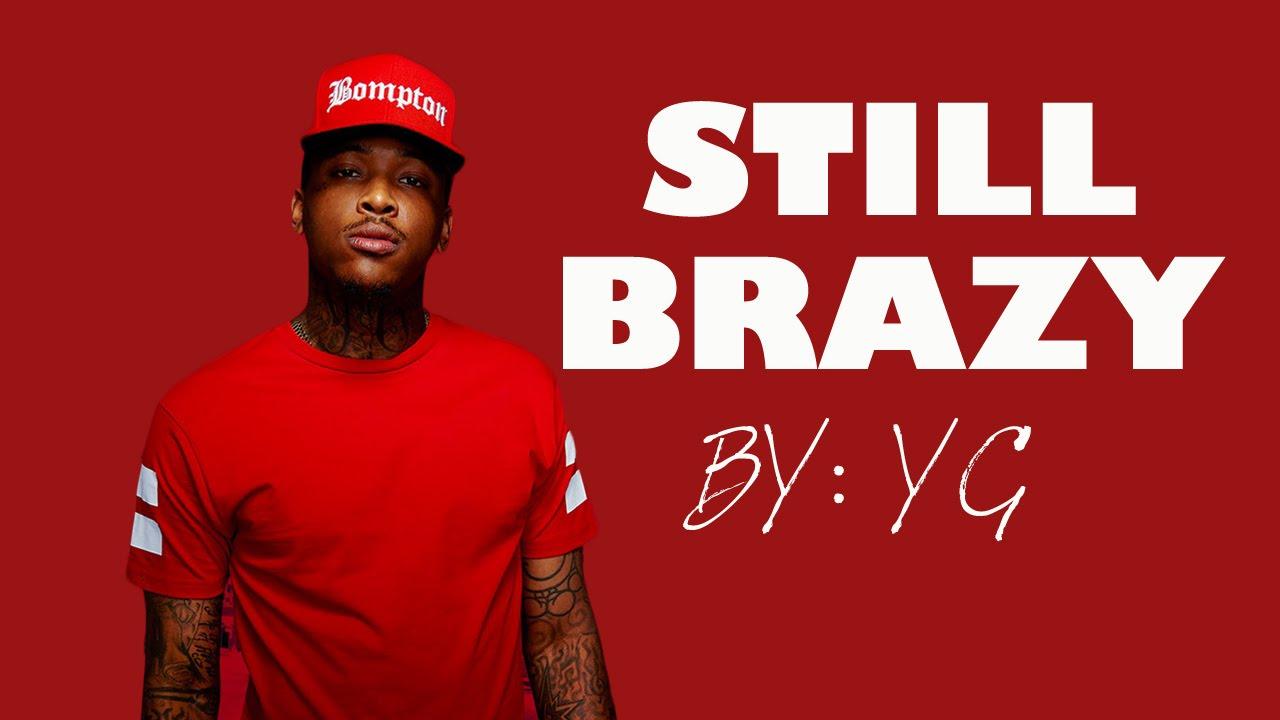 still brazy by yg lyrics youtube
