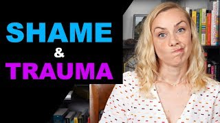 Why are Shame & Trauma so Connected?