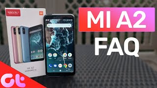 Xiaomi Mi A2 FAQ: All Your Questions Answered