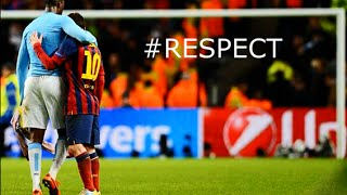 Football Is All About Respect - Best Moments Of Fair Play