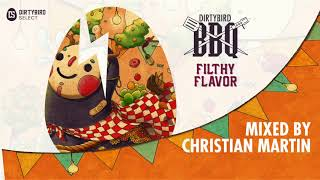 Dirtybird BBQ: Filthy Flavor Compilation (DJ Mix by Christian Martin)