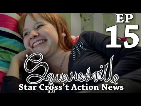 Squaresville  Squaresville Ep. 15  Star Cross't Action  w Mary Kate Wiles & Kylie Sparks