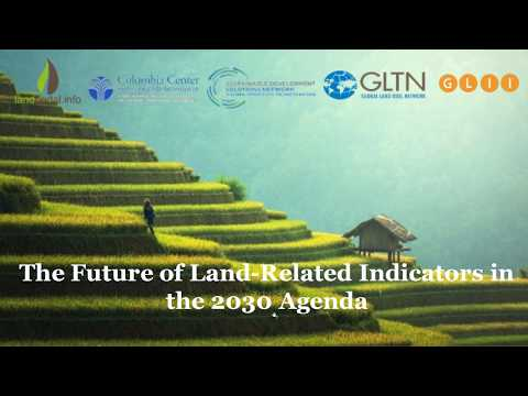 Webinar | The Future of Land-Related Indicators in the 2030 Agenda | Sept. 2017