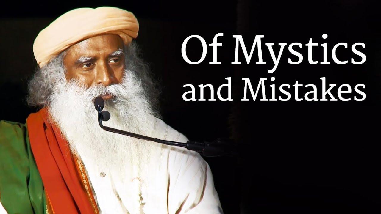 Download Of Mystics and Mistakes | Sadhguru