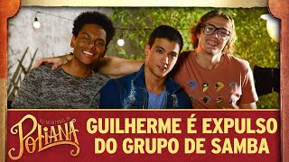 Guilherme é expulso do grupo de samba | As Aventuras de Poliana