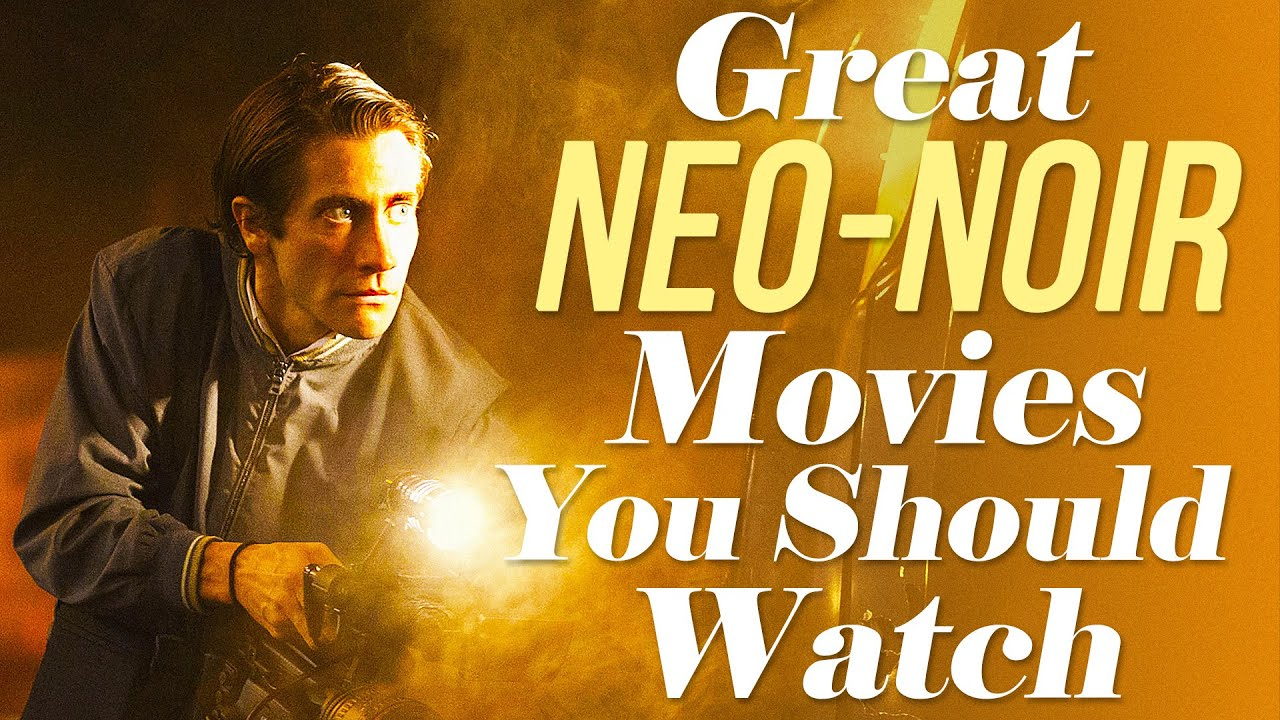 Great Neo-Noir Movies You Should Watch