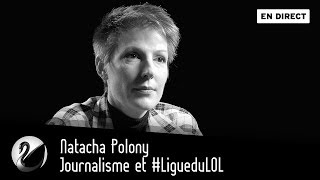 Natacha Polony : Journalisme et #LigueduLOL [EN DIRECT]