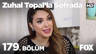 Zuhal Topal'la Sofrada 179. Bölüm