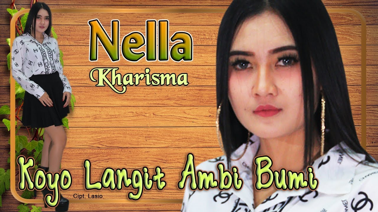 Nella Kharisma - KOYO LANGIT AMBI BUMI   |   Official Video #1