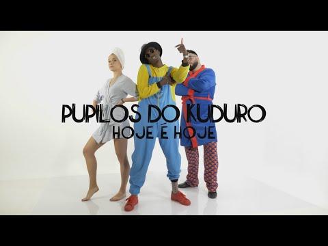 Pupilos Do Kuduro - HOJE É HOJE (video oficial)