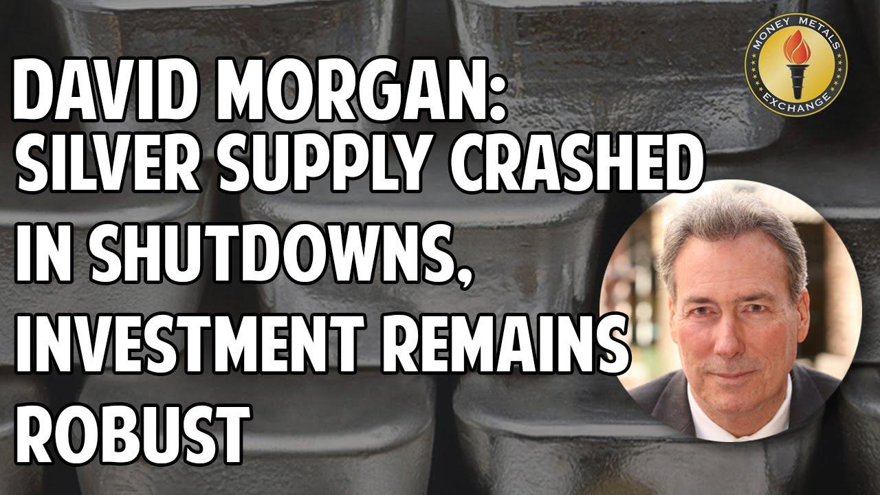 David Morgan: Silver Supply Crashed in Shutdowns, Investment Remains Robust