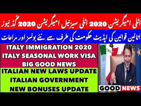 Italy Immigration 2020 Italy Seasonal Work Visa Good News | Italian new Laws and Bounces in Lockdown