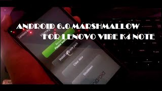 Android 6.0 Marshmallow for Lenovo vibe K4 note. [Manually Installation guide] No root!