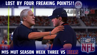 M15 Ultimate Team Season Week Three | Lost By 4 Freaking Points #MaddenSeason