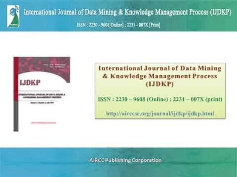 International Journal of Data Mining & Knowledge Management Process (IJDKP)