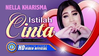 [3.58 MB] Nella Kharisma - ISTILAH CINTA ( Official Music Video ) [HD]
