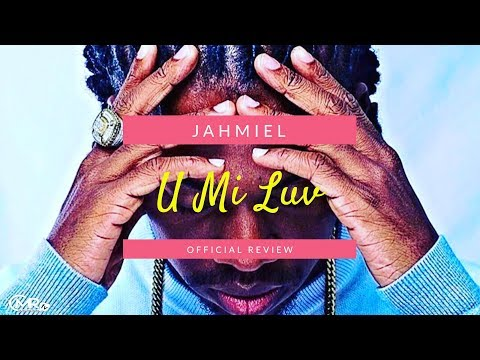 Jahmiel - U me Luv - Official Review