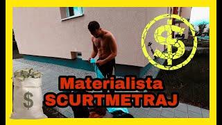 Materialista | Scurtmetraj Romanesc | O lectie de viata