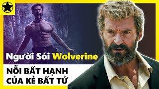 """""""Người Sói"""" Wolverine - Nỗi Bất Hạnh Của Kẻ Bất Tử"""