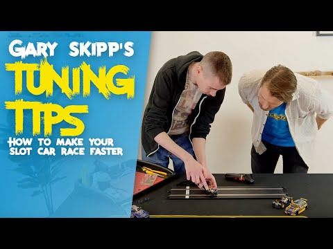 Scalextric | Gary Skipp's Tuning Tips