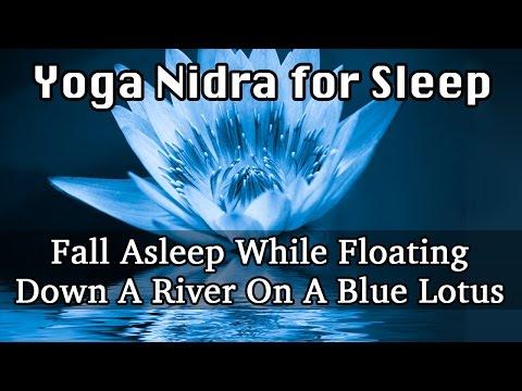 Yoga Nidra for Sleep: Fall Asleep While Floating Down A River On A Blue Lotus